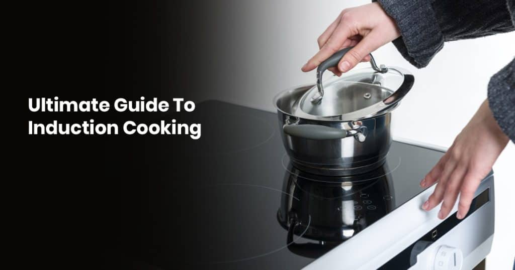 Ultimate Guide To Induction Cooking